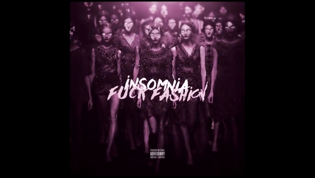 Видеоклип INSOMNIA - FUCK FASHION (prod. by SWIFTNESS2H x Wavy Plugg)